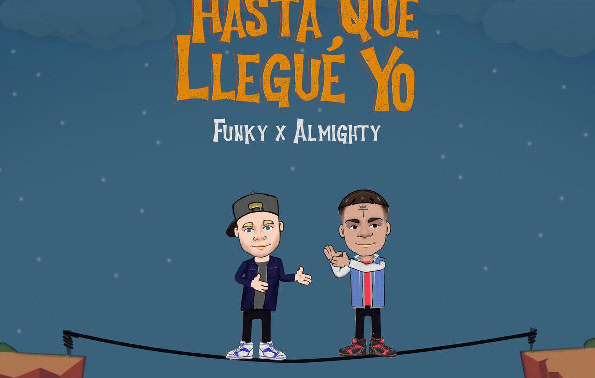 El cantante urbano Funky presenta  su  nueva canción y vídeo oficial «HASTA QUE LLEGUÉ YO» un feat con Almighty
