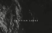 Cristian Lopez nos comparte un nuevo sencillo