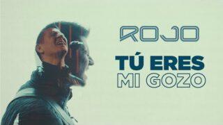 ROJO estrena sencillo y videoclip, «Tú eres mi gozo»