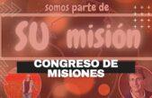 """CONGRESO MISIONERO: """"Somos parte de SU misión"""""""