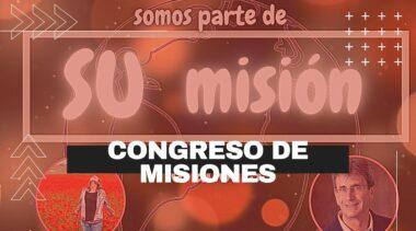 """Congreso Nacional de Misiones """"Somos parte de su misión"""""""