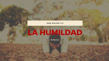 Beneficios de la humildad – Reflexión