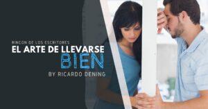 El Arte de llevarse BIEN por Ricardo Dening