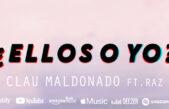 ¿ELLOS O YO? nuevo tema urbano de Clau Maldonado