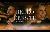 «Bello eres tú», nuevo tema de adoración de Arthur Callazans y Christine D'Clario