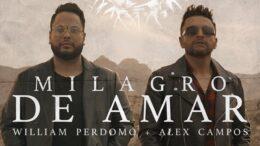 """William Perdomo y Alex Campos por """"Milagro de Amar""""."""