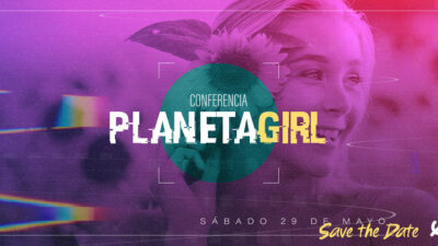 """E625: Conferencia """"Planeta Girl"""""""